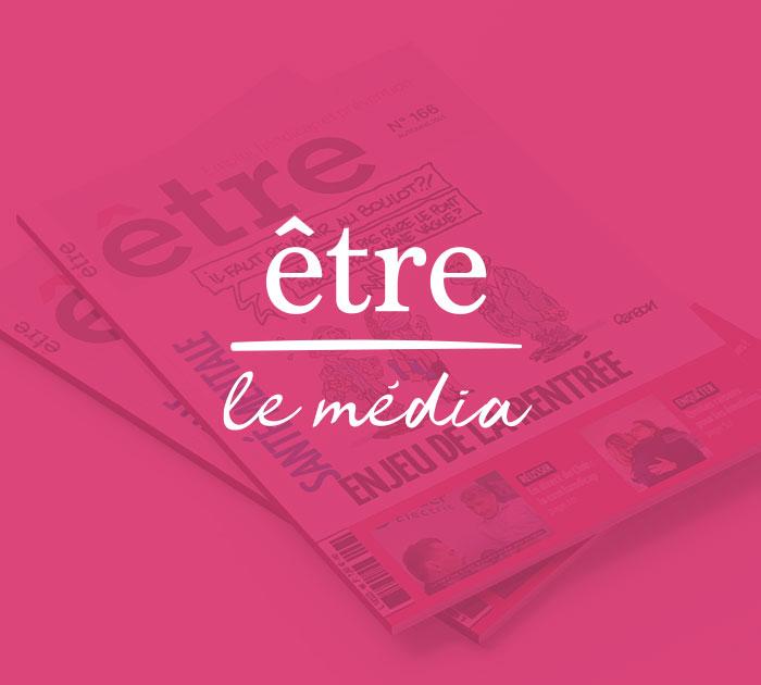 Être • Le média